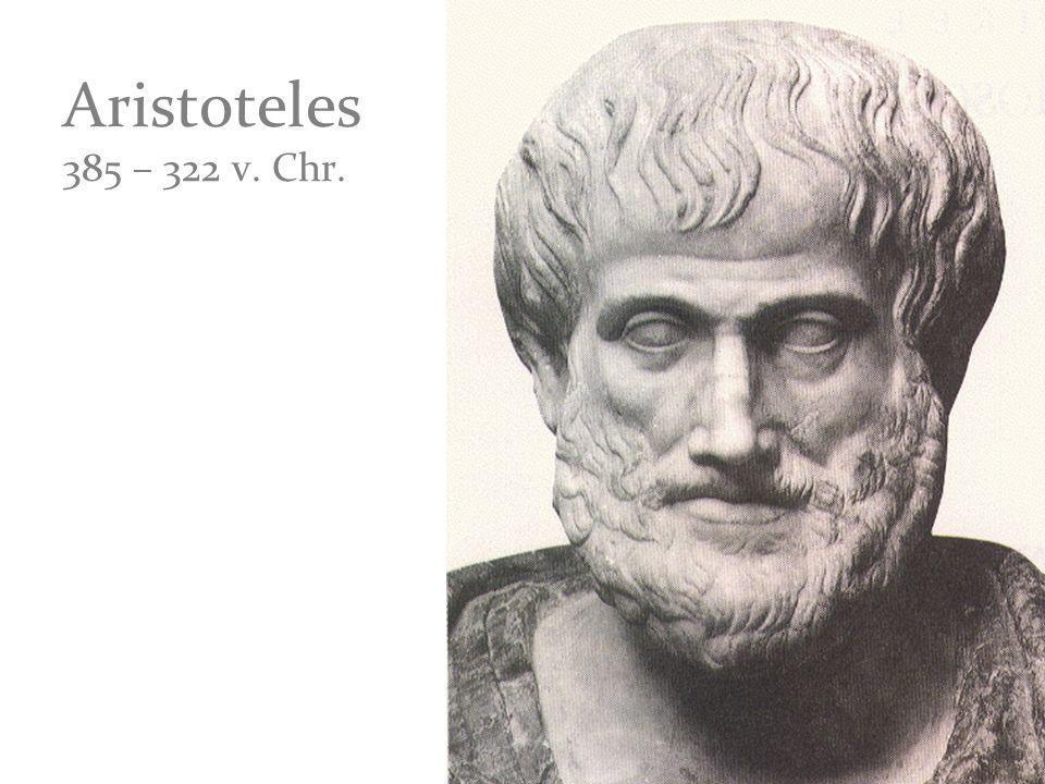 Aristoteles 385 – 322 v. Chr.