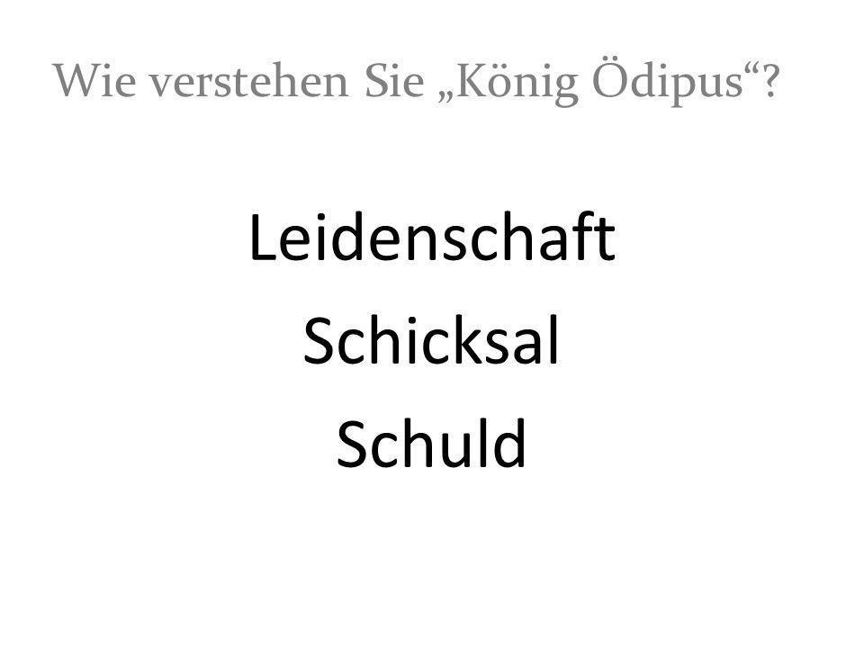 """Wie verstehen Sie """"König Ödipus"""