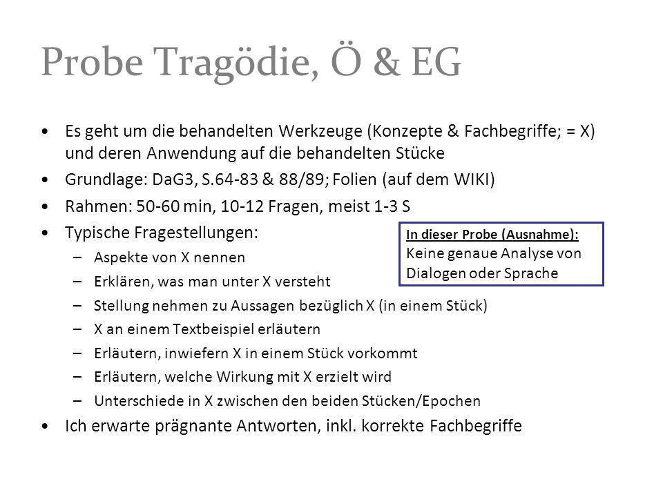 Probe Tragödie, Ö & EG Es geht um die behandelten Werkzeuge (Konzepte & Fachbegriffe; = X) und deren Anwendung auf die behandelten Stücke.