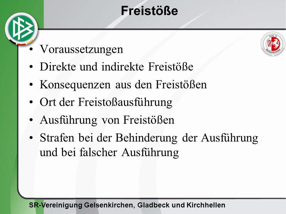 Voraussetzungen Direkte und indirekte Freistöße. Konsequenzen aus den Freistößen. Ort der Freistoßausführung.