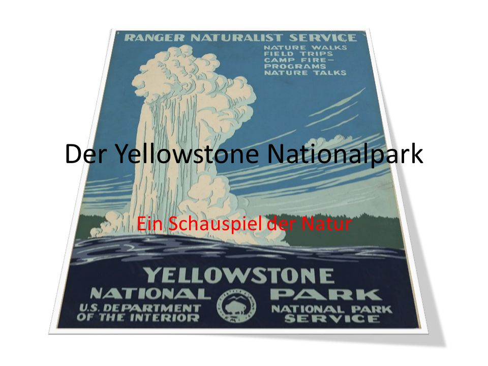 Der Yellowstone Nationalpark