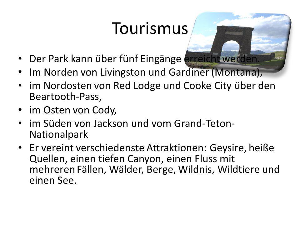 Tourismus Der Park kann über fünf Eingänge erreicht werden.
