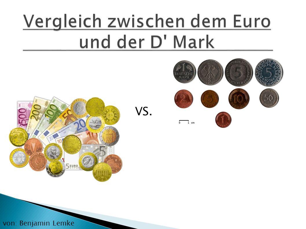 Vergleich zwischen dem Euro und der D Mark