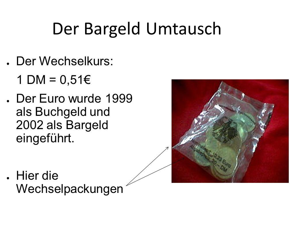 Der Bargeld Umtausch Der Wechselkurs: 1 DM = 0,51€