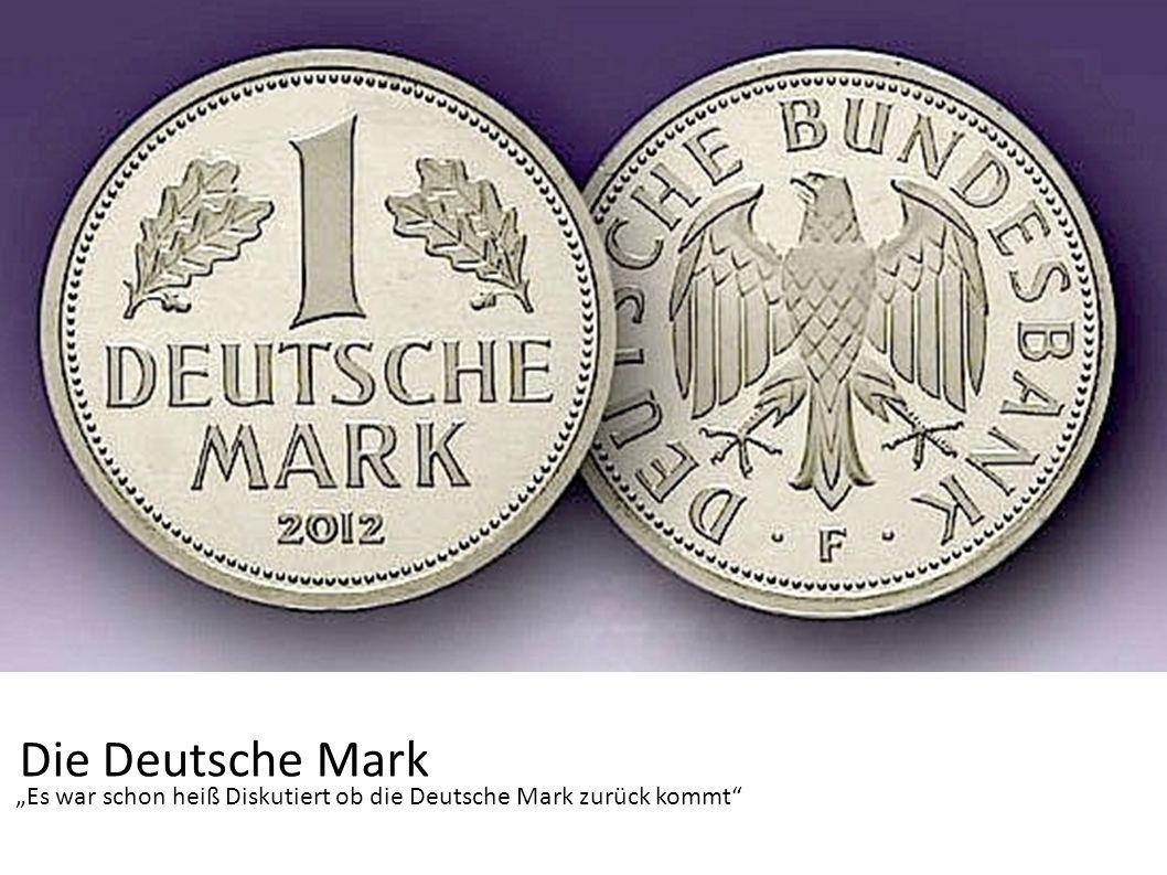 """Die Deutsche Mark """"Es war schon heiß Diskutiert ob die Deutsche Mark zurück kommt"""