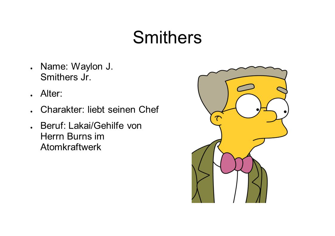 Smithers Name: Waylon J. Smithers Jr. Alter: