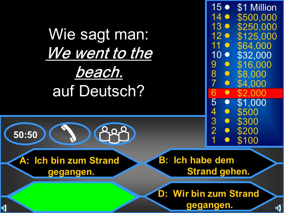 Wie sagt man: We went to the beach. auf Deutsch 15 $1 Million 14
