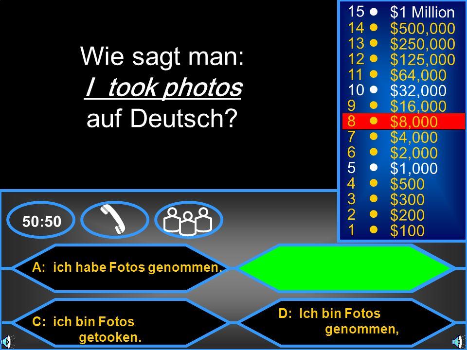 Wie sagt man: I took photos auf Deutsch 15 $1 Million 14 $500,000 13