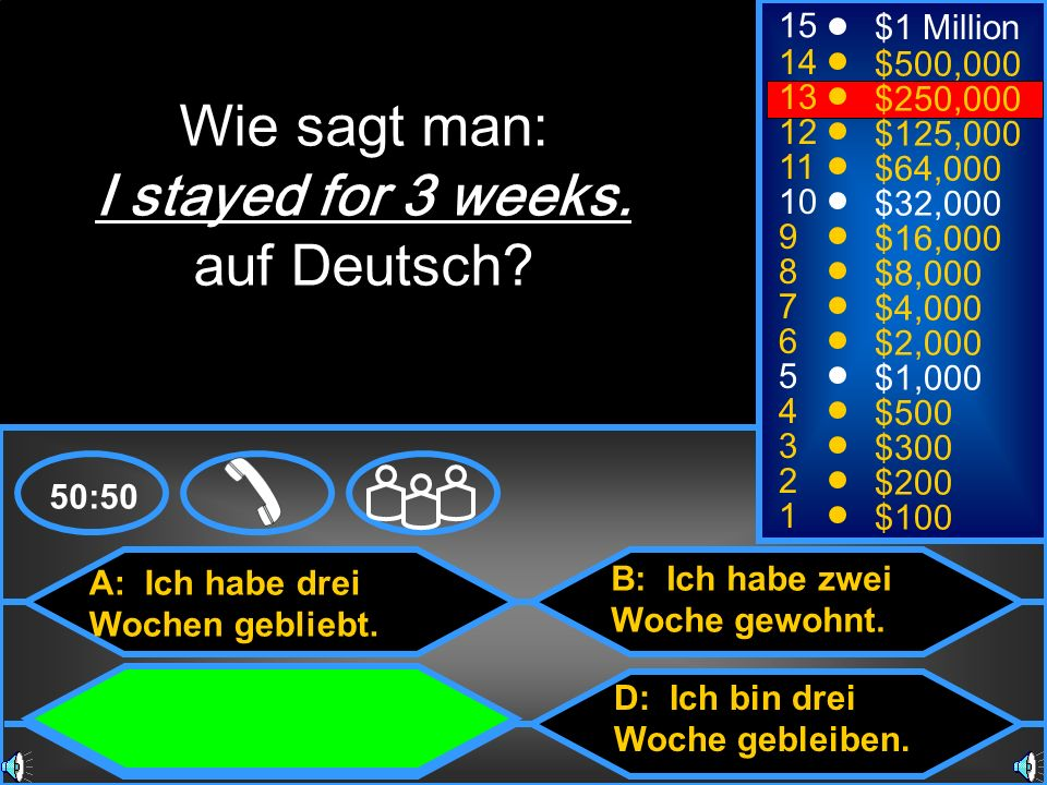 Wie sagt man: I stayed for 3 weeks. auf Deutsch 15 $1 Million 14