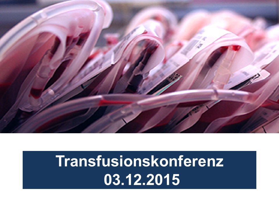 Transfusionskonferenz 03.12.2015