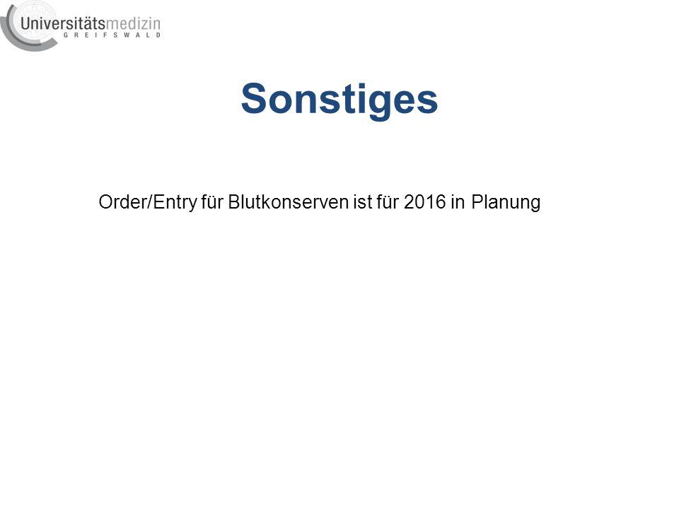 Sonstiges Order/Entry für Blutkonserven ist für 2016 in Planung