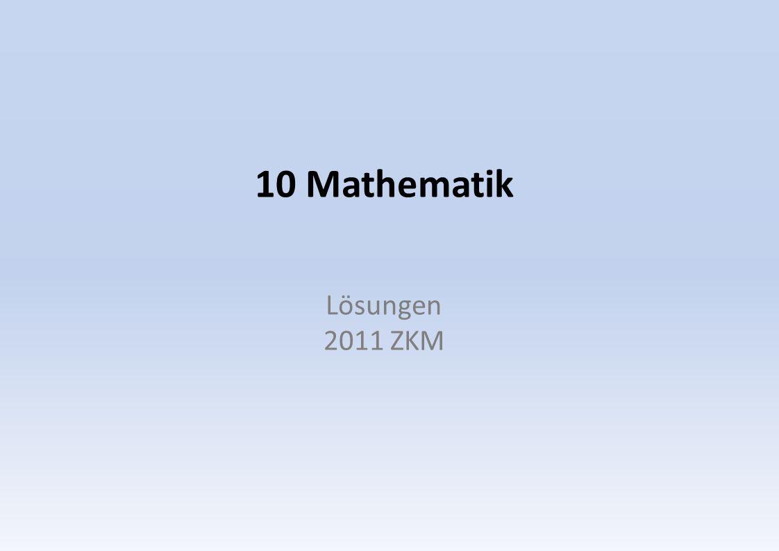 10 Mathematik Lösungen 2011 ZKM