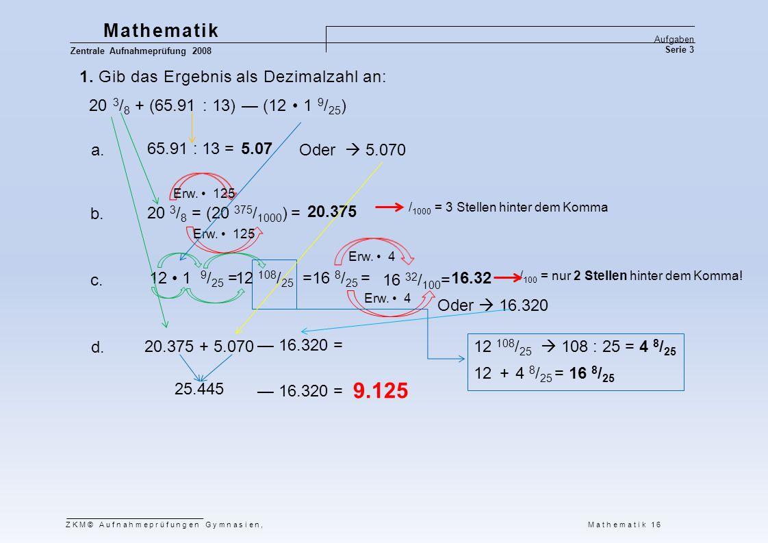 9.125 Mathematik 1. Gib das Ergebnis als Dezimalzahl an: