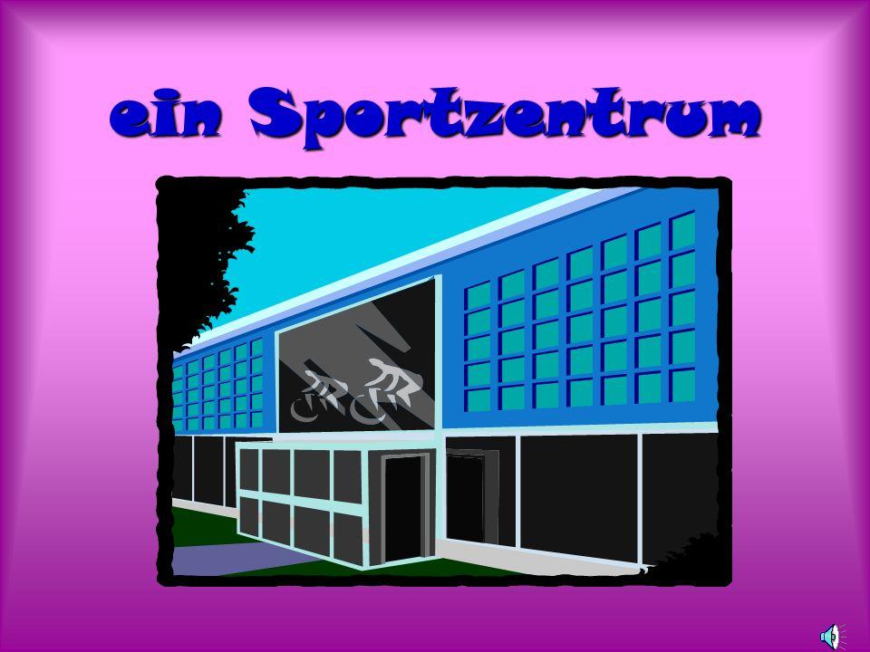 ein Sportzentrum