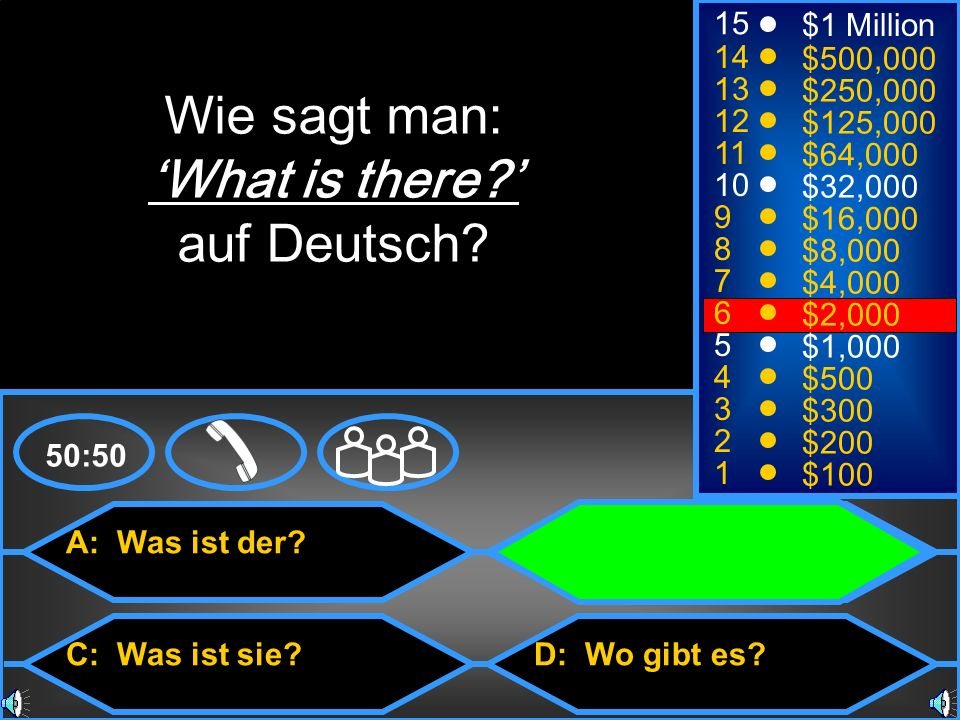 Wie sagt man: 'What is there ' auf Deutsch 15 $1 Million 14 $500,000