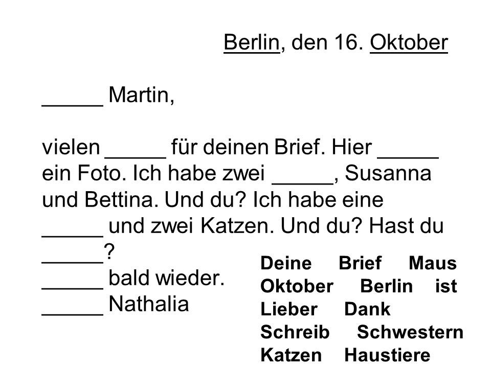 Berlin, den 16. Oktober _____ Martin, vielen _____ für deinen Brief