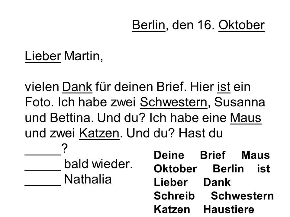 Berlin, den 16. Oktober Lieber Martin, vielen Dank für deinen Brief