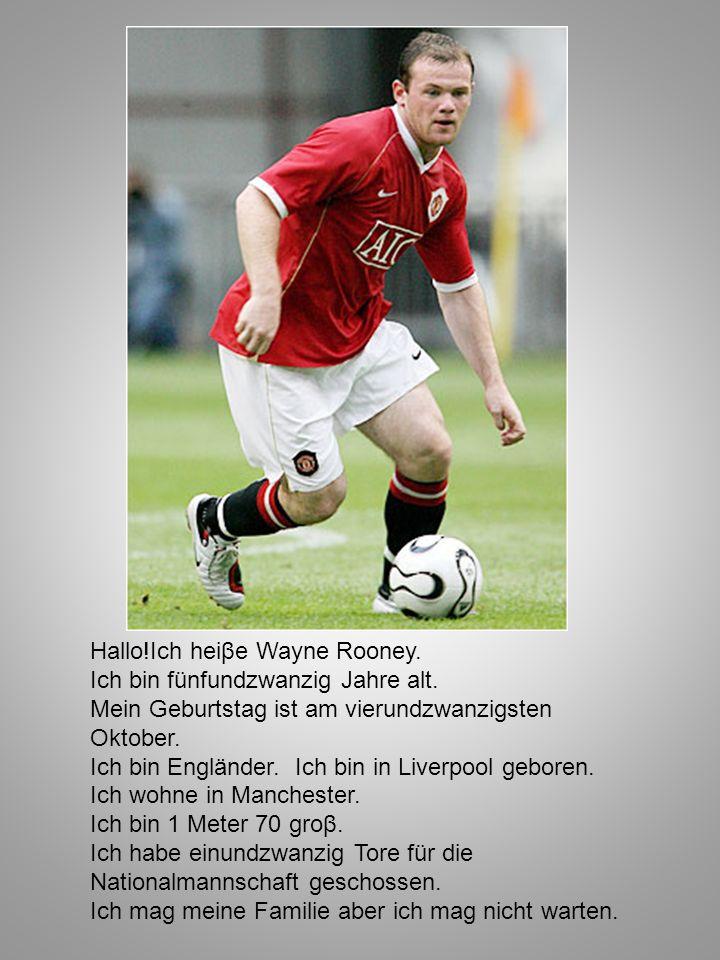 Hallo!Ich heiβe Wayne Rooney.