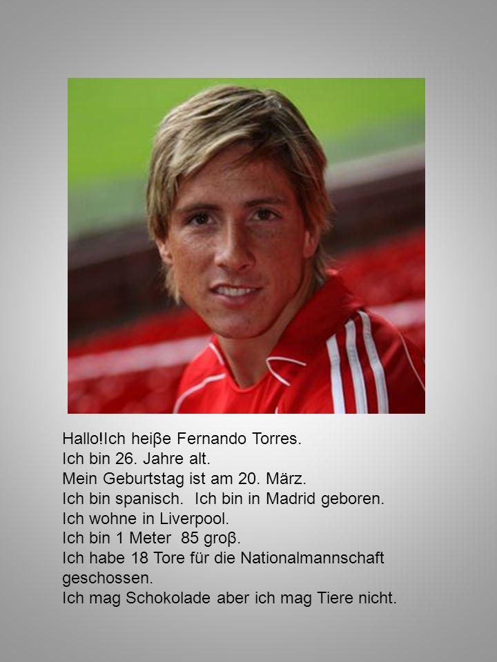 Hallo!Ich heiβe Fernando Torres.