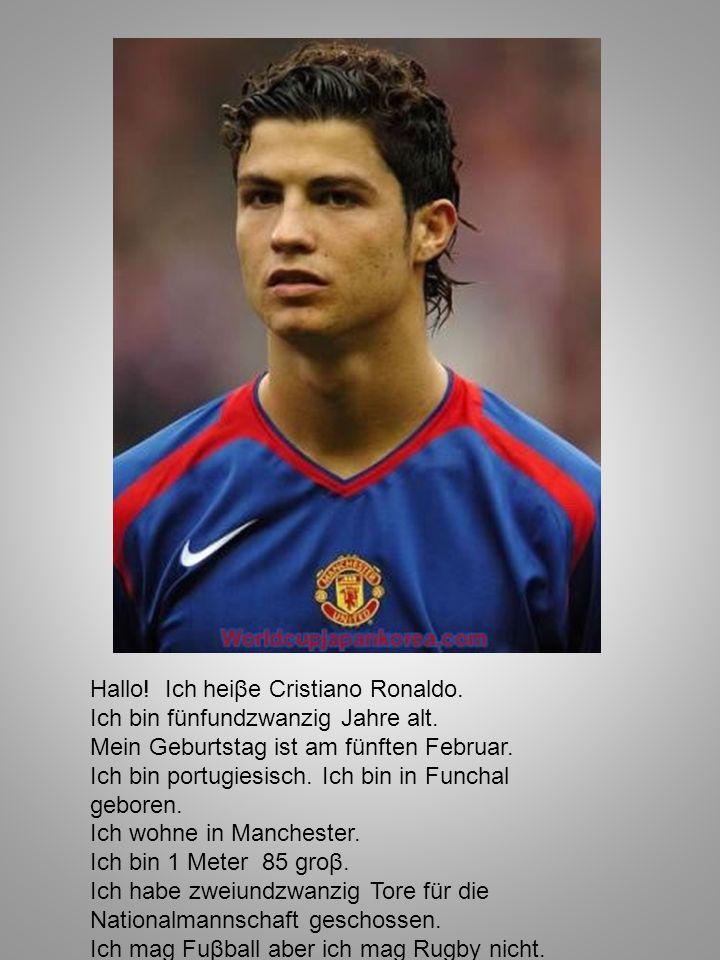 Hallo! Ich heiβe Cristiano Ronaldo.