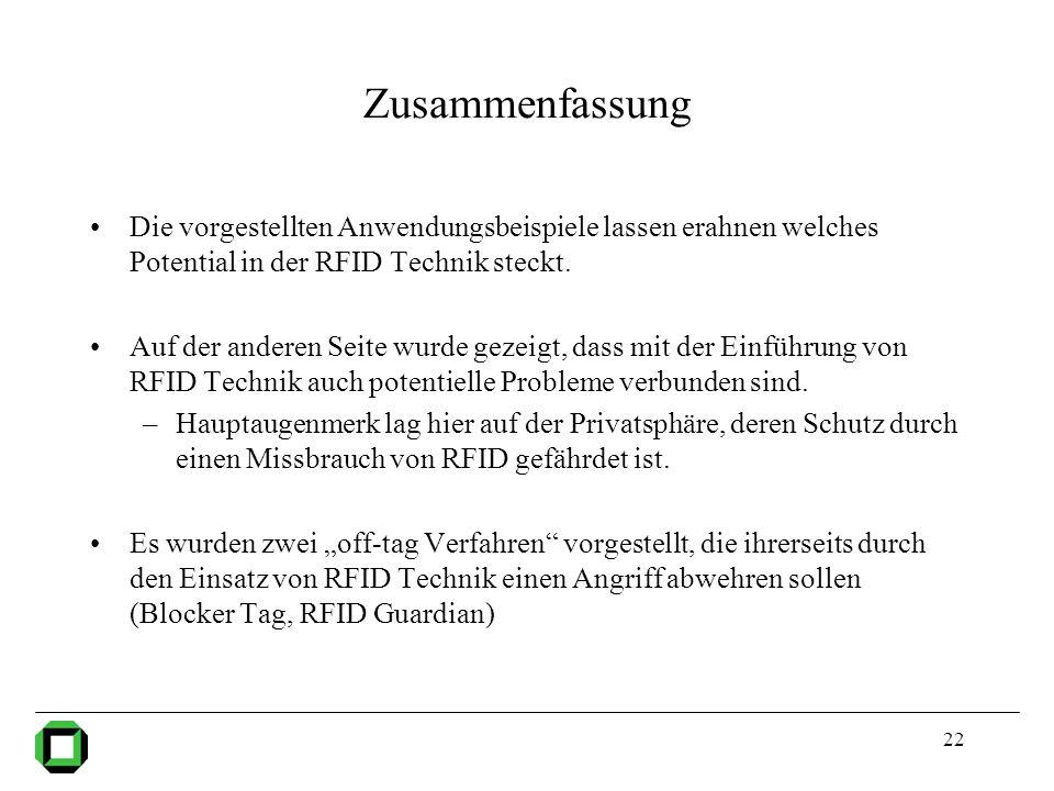 Zusammenfassung Die vorgestellten Anwendungsbeispiele lassen erahnen welches Potential in der RFID Technik steckt.