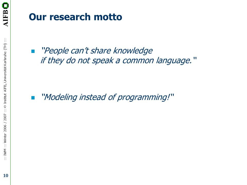 Wissensmanagement Our research motto. ''People can't share knowledge if they do not speak a common language.''