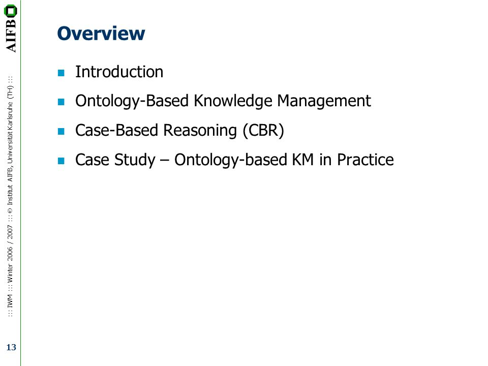 Overview Introduction Ontology-Based Knowledge Management