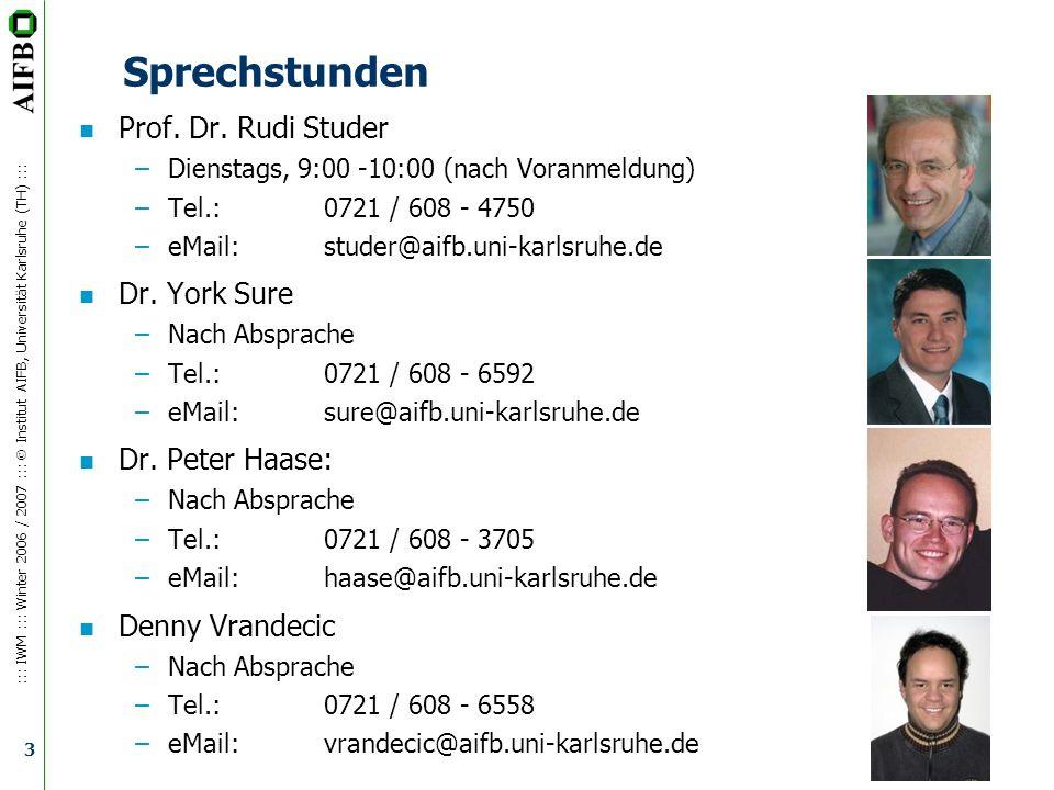 Sprechstunden Prof. Dr. Rudi Studer Dr. York Sure Dr. Peter Haase: