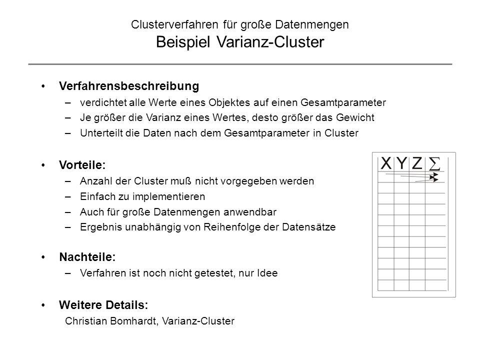 Clusterverfahren für große Datenmengen Beispiel Varianz-Cluster