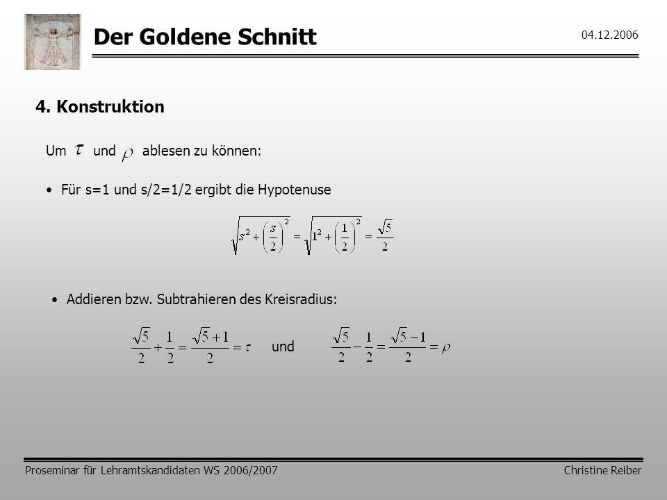 Der Goldene Schnitt 4. Konstruktion Um und ablesen zu können: