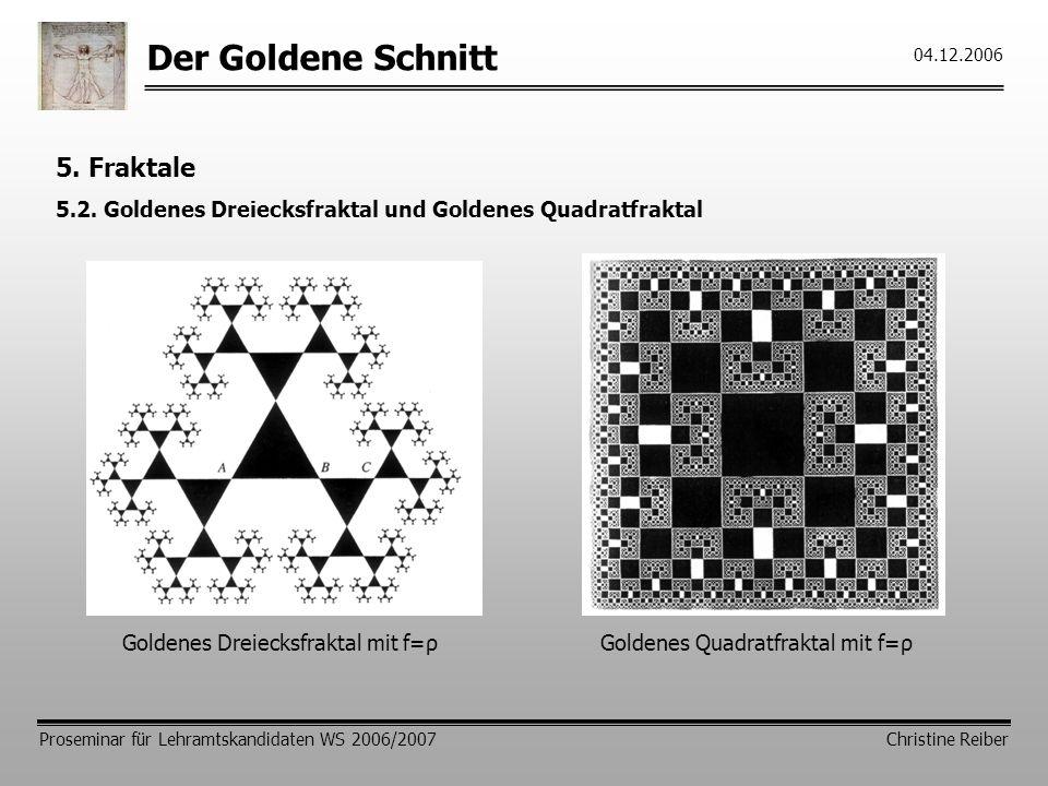 Der Goldene Schnitt 5. Fraktale