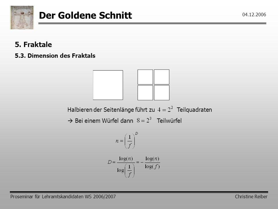 Der Goldene Schnitt 5. Fraktale 5.3. Dimension des Fraktals