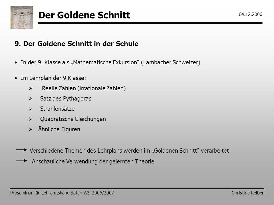 Der Goldene Schnitt 9. Der Goldene Schnitt in der Schule