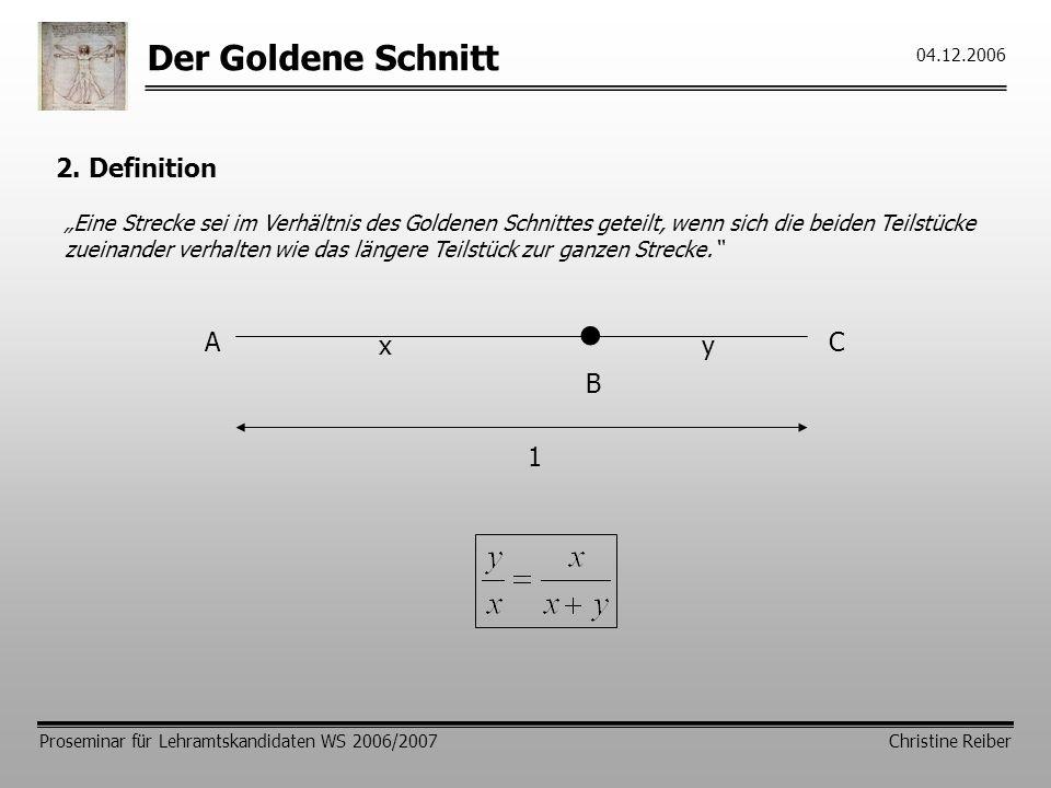 • Der Goldene Schnitt 2. Definition A C x y B 1