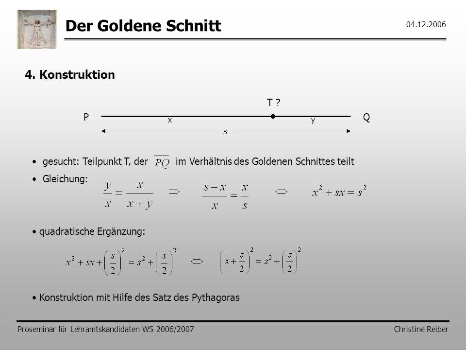 Der Goldene Schnitt 4. Konstruktion T P • Q s