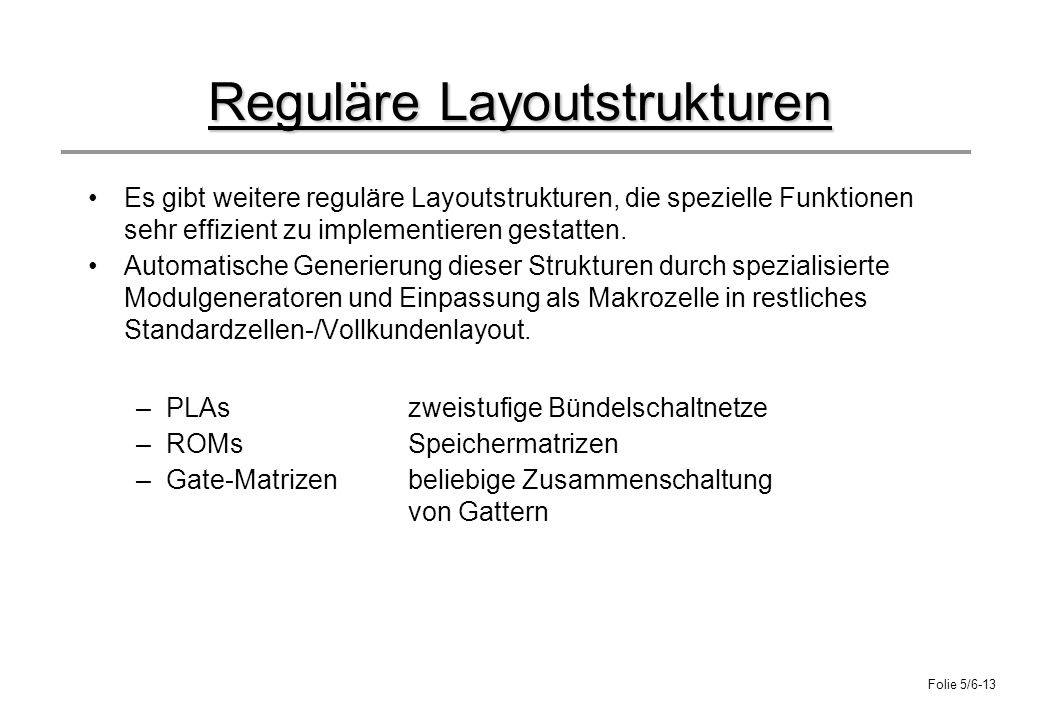 Reguläre Layoutstrukturen