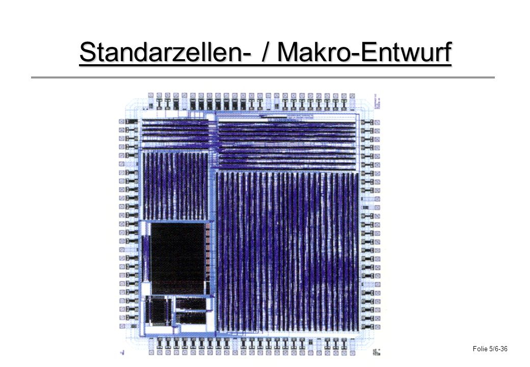 Standarzellen- / Makro-Entwurf