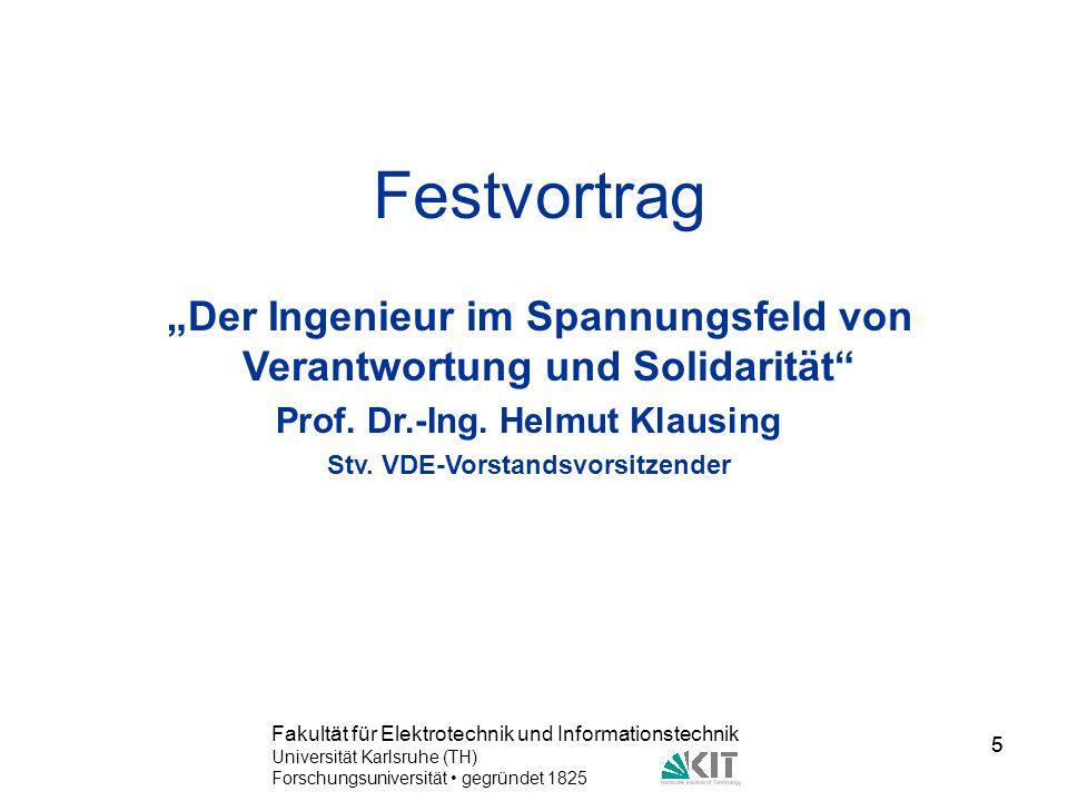 """Festvortrag """"Der Ingenieur im Spannungsfeld von Verantwortung und Solidarität Prof. Dr.-Ing. Helmut Klausing."""