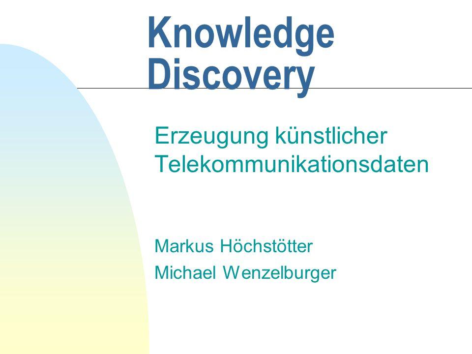 Knowledge Discovery Erzeugung künstlicher Telekommunikationsdaten