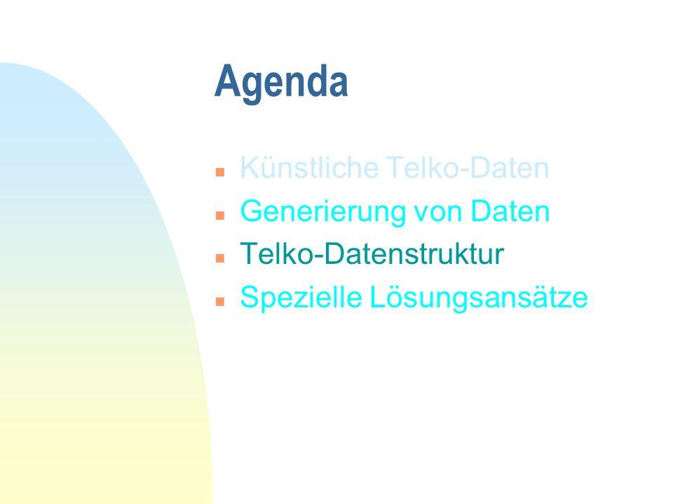 Agenda Künstliche Telko-Daten Generierung von Daten