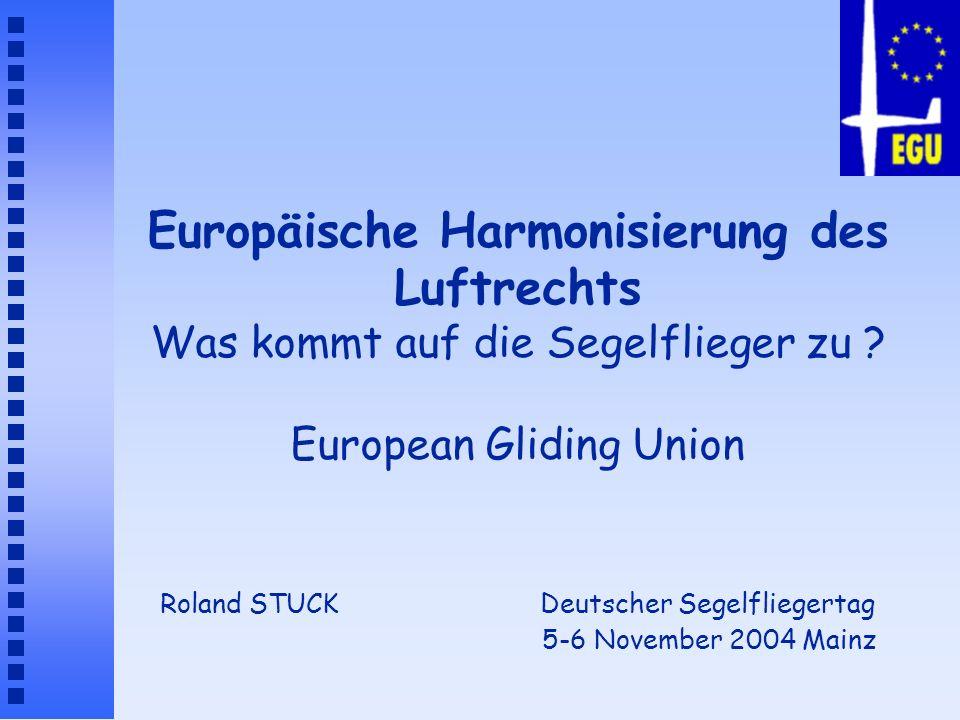 Europäische Harmonisierung des Luftrechts Was kommt auf die Segelflieger zu .