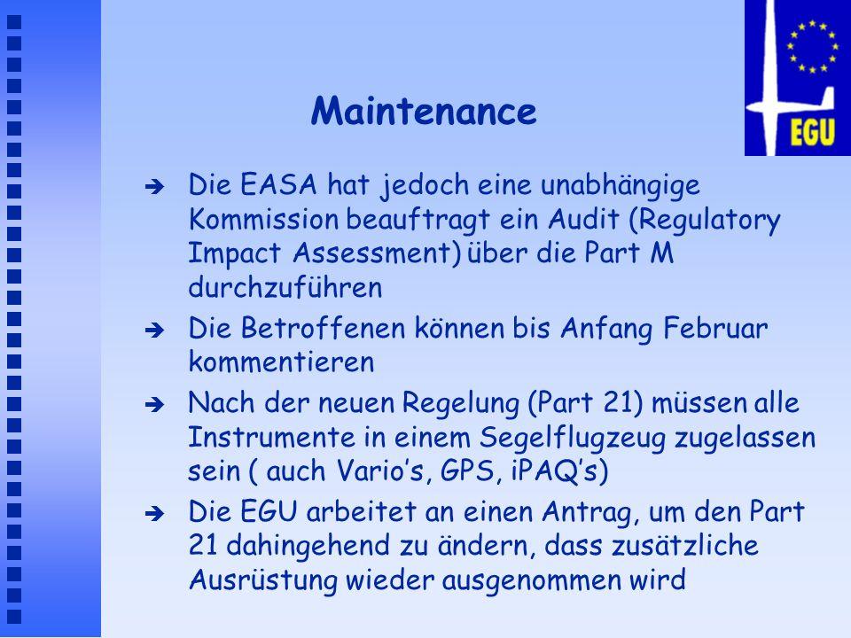 Maintenance Die EASA hat jedoch eine unabhängige Kommission beauftragt ein Audit (Regulatory Impact Assessment) über die Part M durchzuführen.