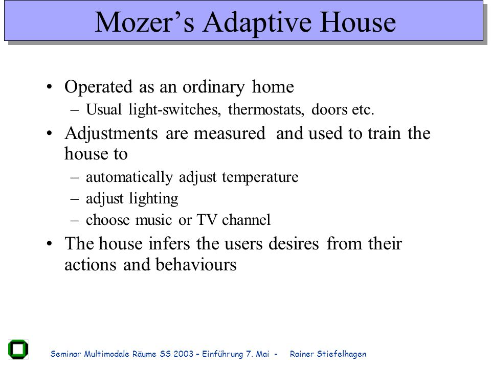 Mozer's Adaptive House