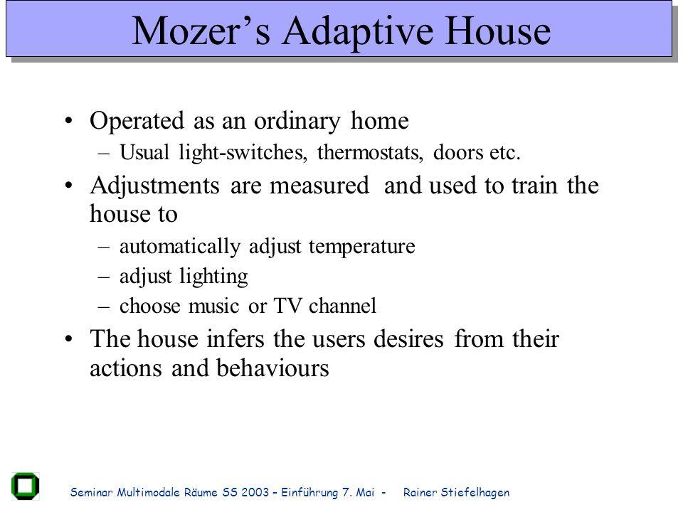 Mozer's Adaptive House