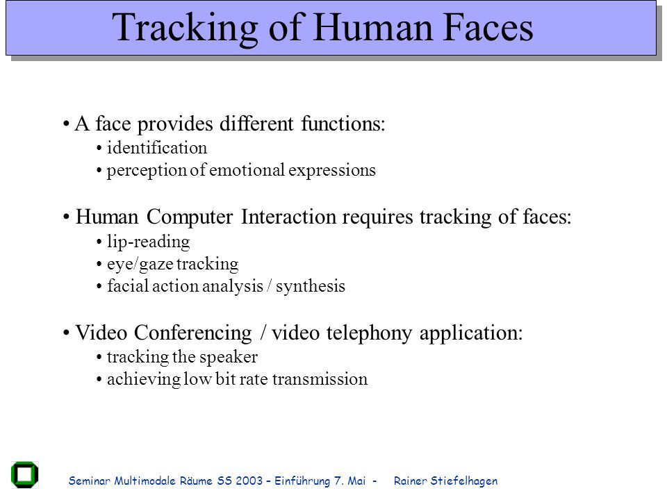 Tracking of Human Faces
