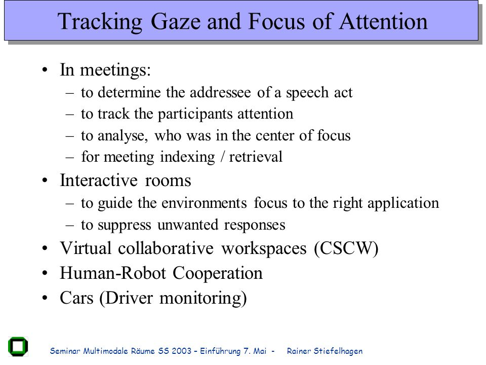 Tracking Gaze and Focus of Attention