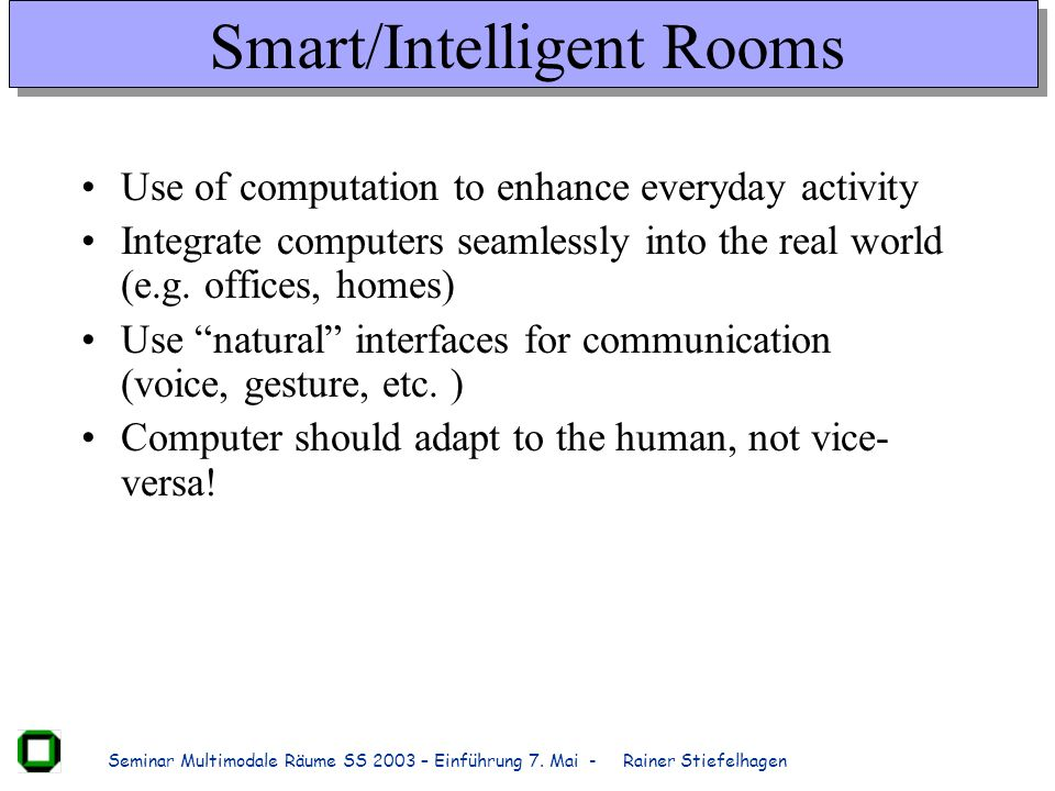 Smart/Intelligent Rooms