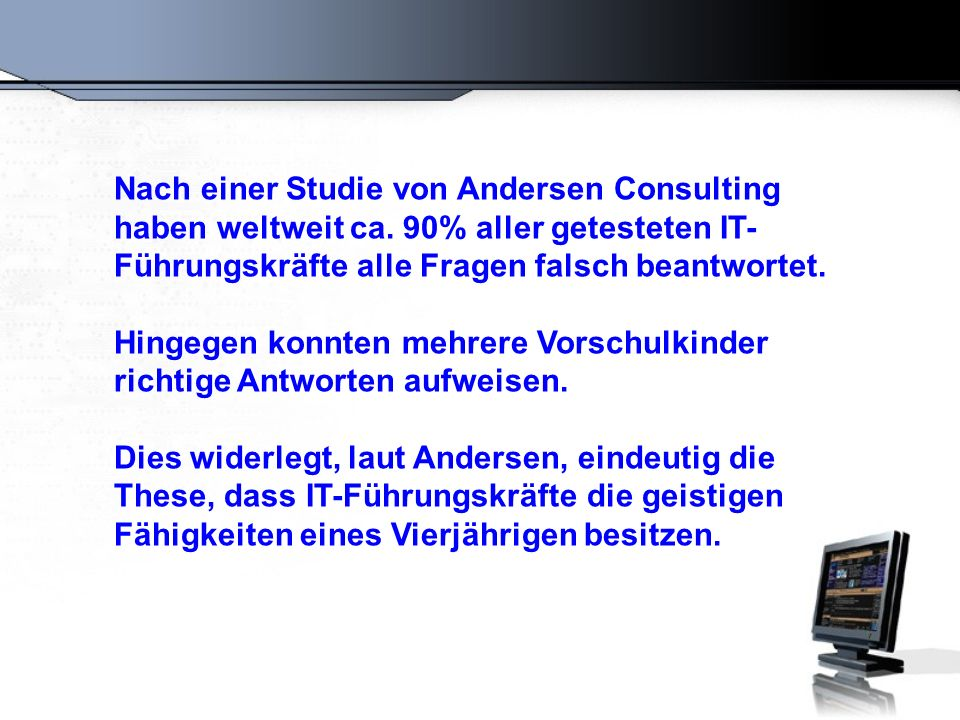 Nach einer Studie von Andersen Consulting haben weltweit ca