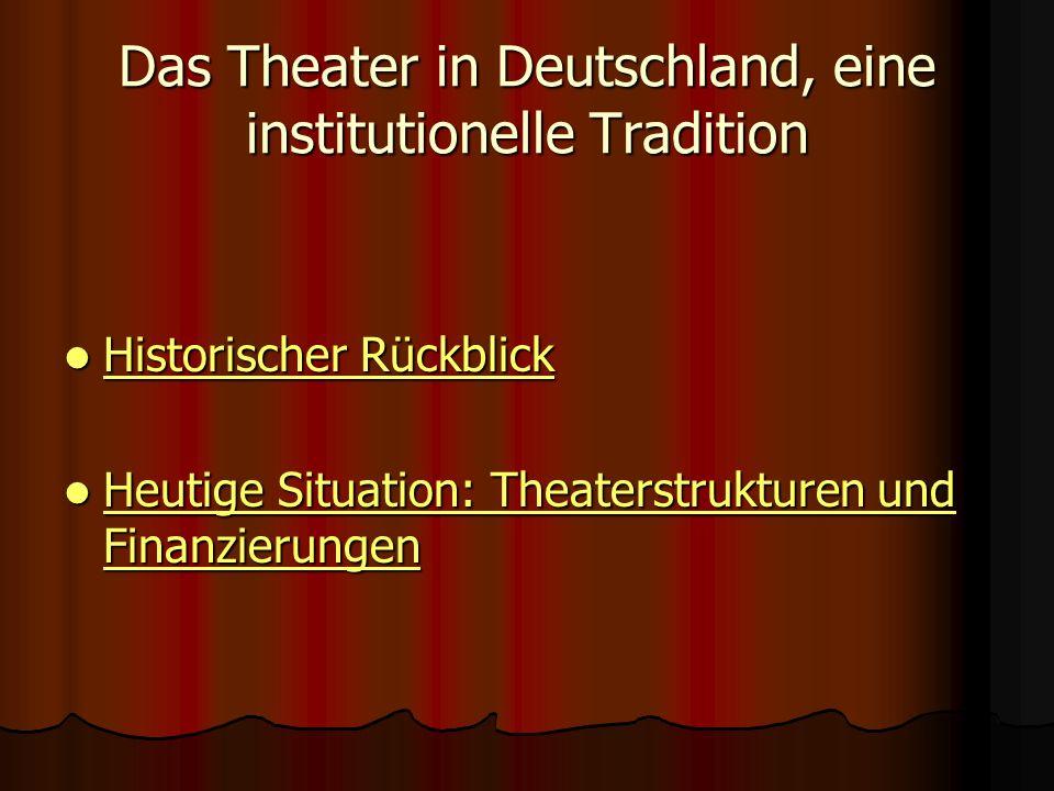 Das Theater in Deutschland, eine institutionelle Tradition