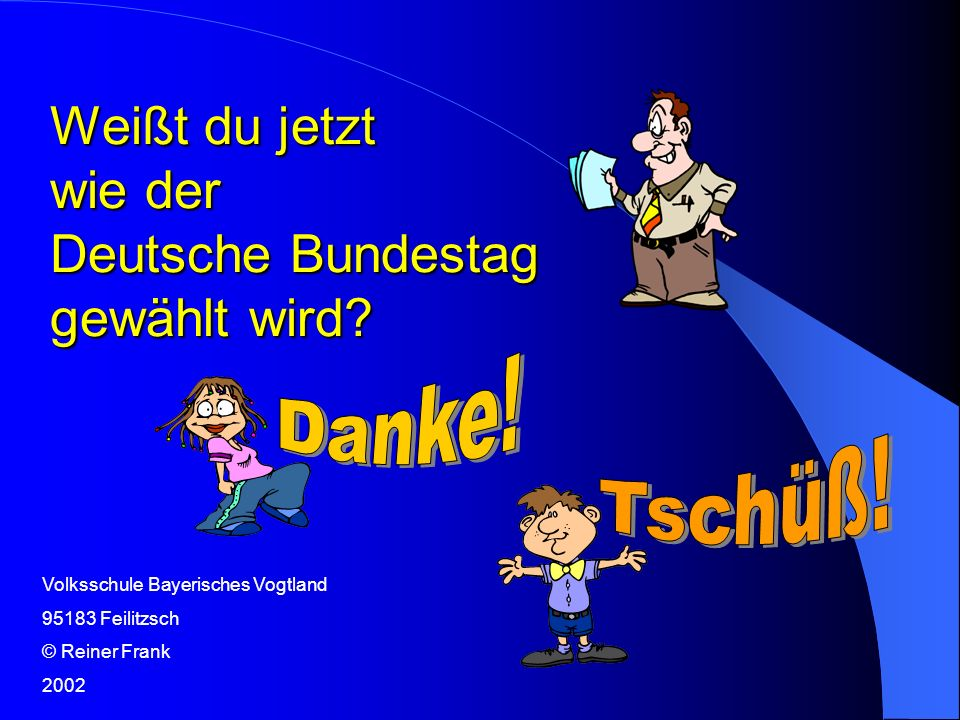 Weißt du jetzt wie der Deutsche Bundestag gewählt wird